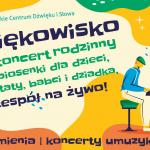 Plakat zapowiadający wielki koncert rodzinny pod nazwą Dżwiękowisko