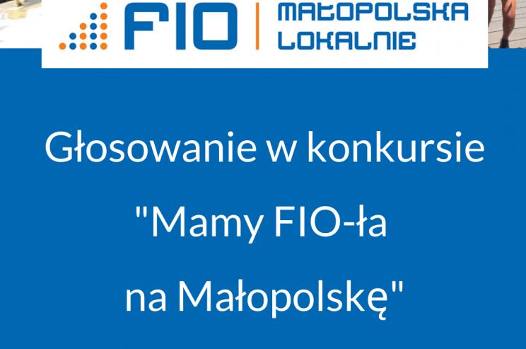 """Baner zachęcający do głosowania w konkursie """"Mamy FIO-ła na Małopolskę"""""""