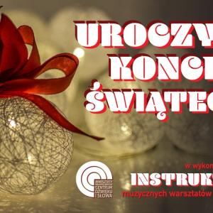 Plakat zapowiadający koncert świąteczny online organizowany przez Małopolskie Centrum Dźwięku i Słowa