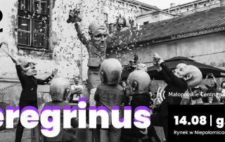 Peregrinus - zapraszamy na przedstawienie teatru ulicznego