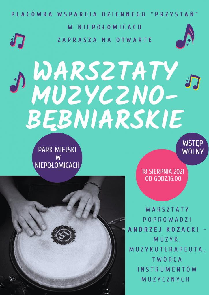 Placówka wsparcia dziennego Przystań zasprasza na Warsztaty muzyczno-bębniarskie 18 sierpnia o 16.00 do Parku Miejskiego w Niepołomicach