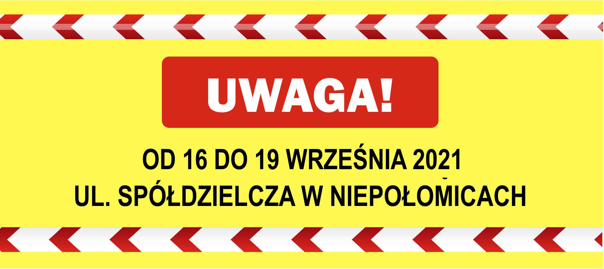 Od 16 do 19 września ul. Spółdzielcza zamknięta