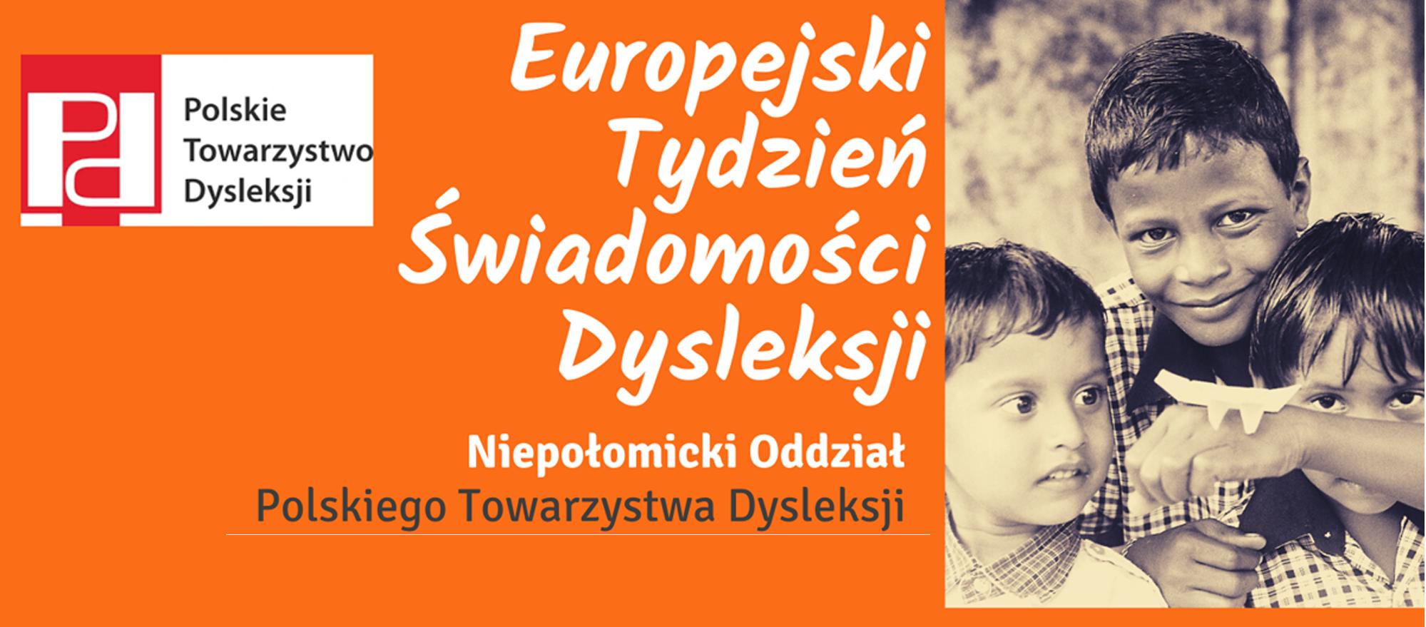 Europejski Tydzień Świadomości Dysleksji Niepołomicki Oddział Polskeigo Towrzystwa Dysleksji